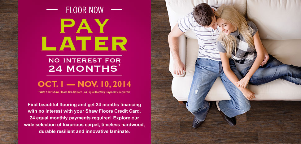 Floor Now Pay Later - Shaw flooring financing